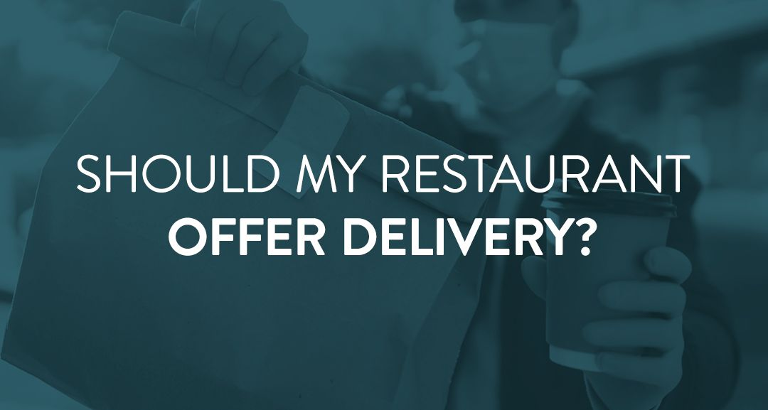 Should My Restaurant Offer Delivery?