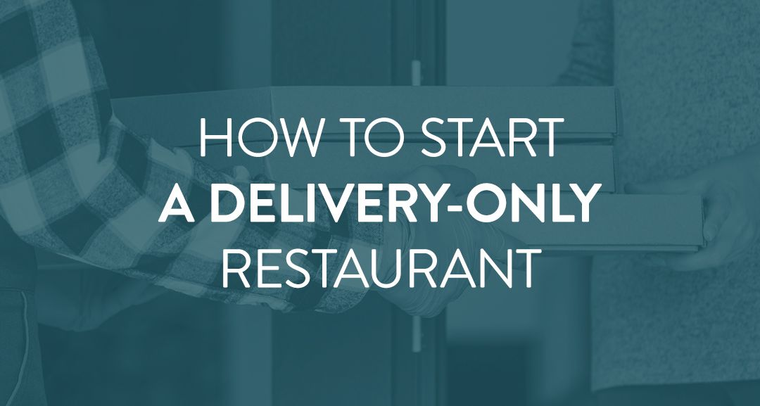 How to Start a Delivery-Only Restaurant
