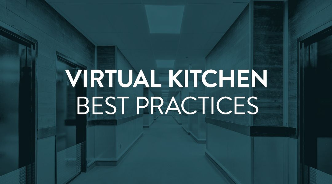 Virtual Kitchen Best Practices