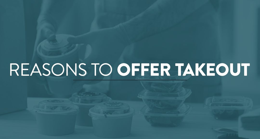 Reasons To Offer Takeout
